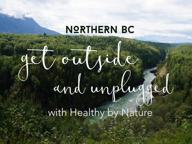 Outside & Unplugged in Northern BC