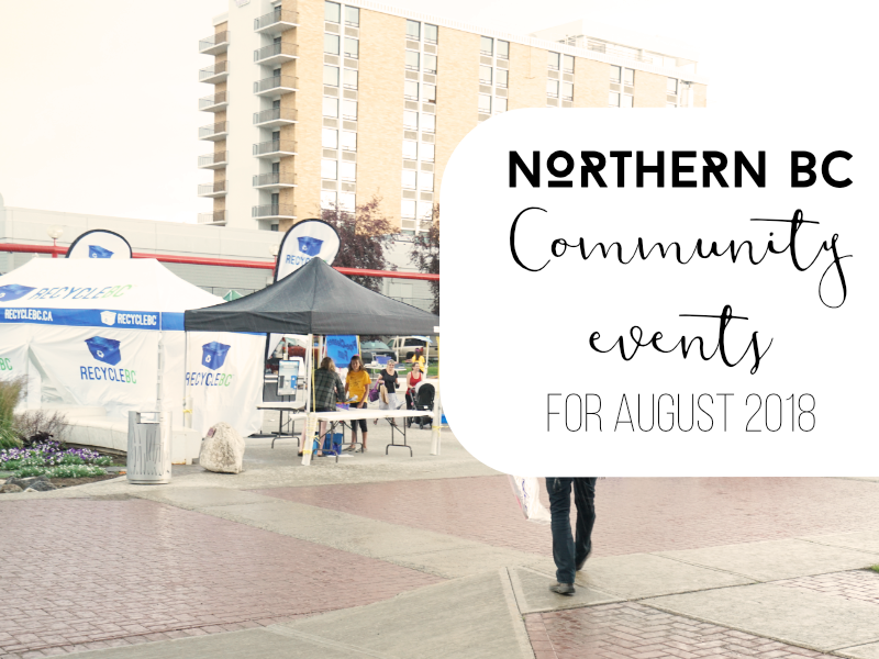 NORTHERN BC COMMUNITY EVENTS FOR AUGUST
