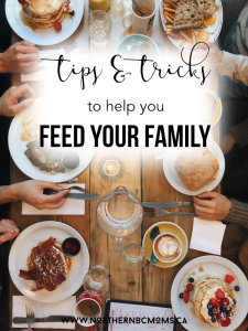 Tips & Tricks to Help you Feed your Family