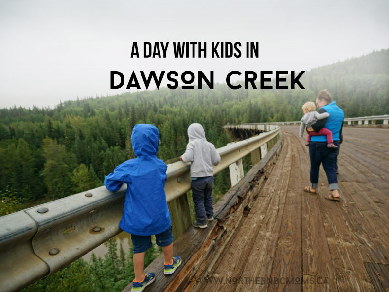 A Day in Dawson Creek with Kids