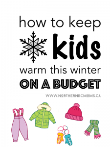 How to Keep Kids Warm This Winter on a Budget #wintergear #winterwithkids #northernkids #budgetmom #budgettips