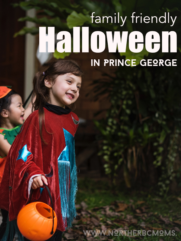 Family Friendly Halloween in Prince George - Prince Events for Halloween