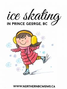 Ice Skating in Prince George from Indoor Rinks to Outdoor Rinks and even Northern BC Lakes