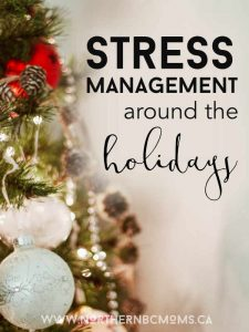 Stress Management Around the Holidays for Moms & Family's at Christmas