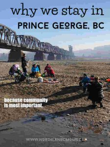 Why we live in Prince George, BC - Northern BC Moms - Life in Northern BC with Kids