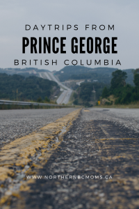 Day trips from Prince George, British Columbia, Northern BC