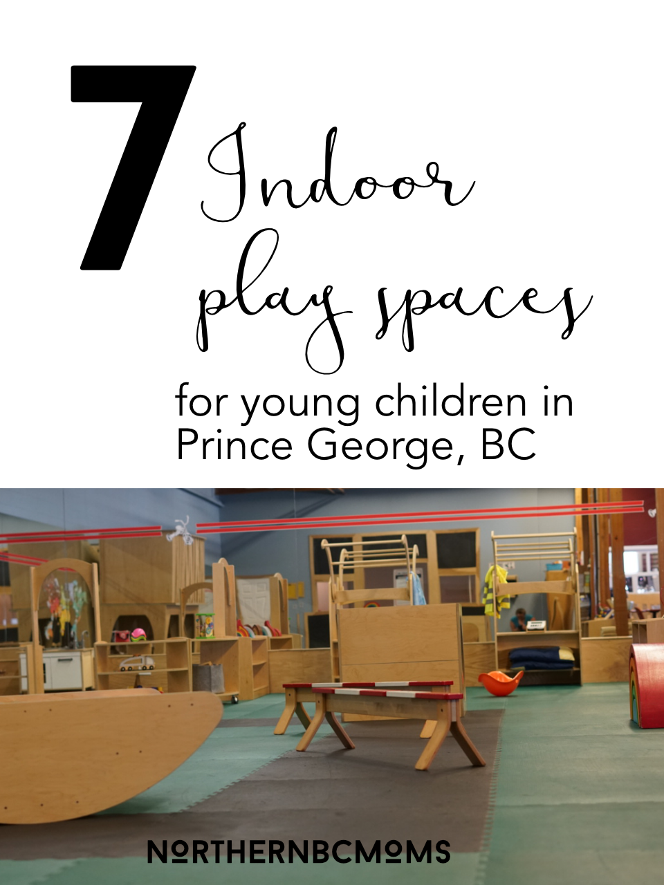 7 Indoor Play Spaces in Prince George, BC For Young Children