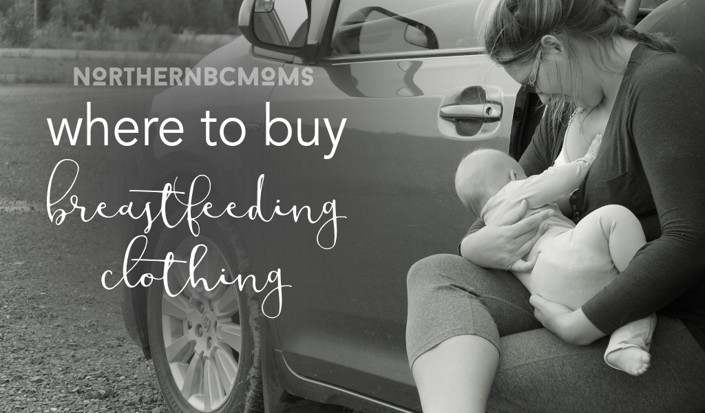 Where to buy Breastfeeding Clothes in Northern, BC - Prince George Nursing Clothes